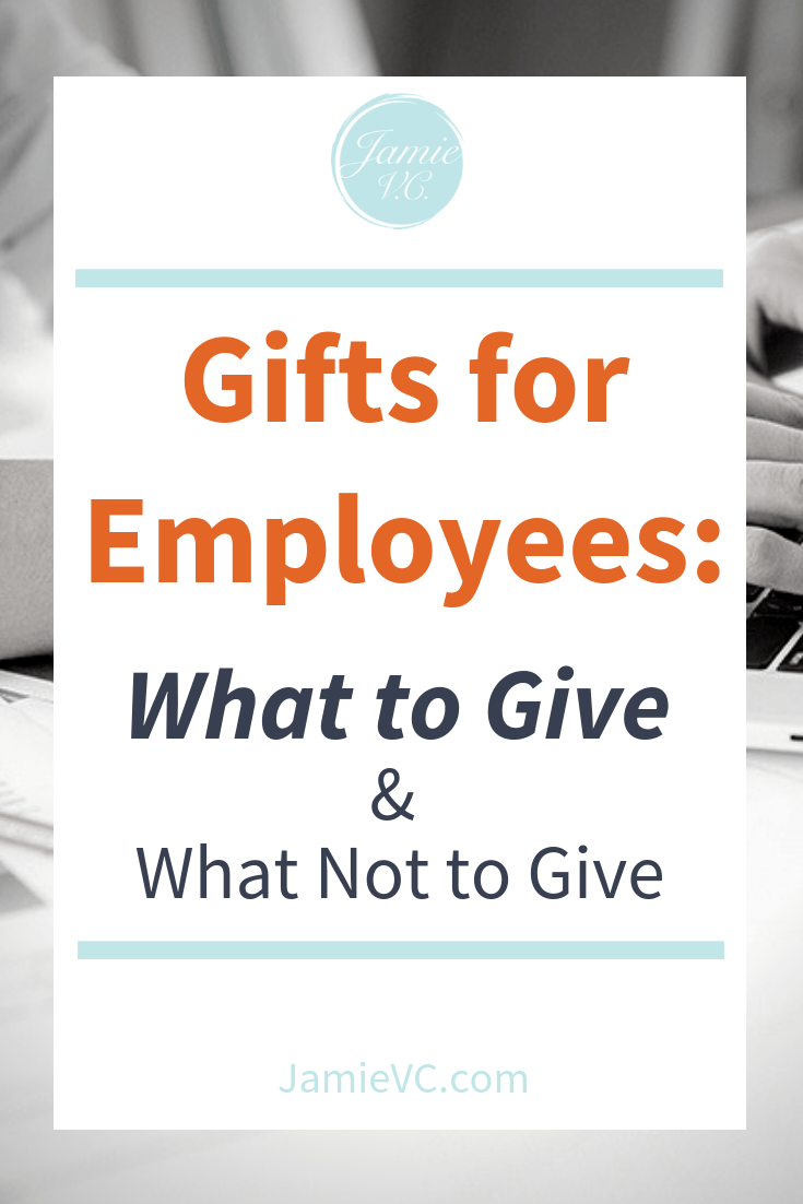Gifts for Employees: What to Give and What Not to Give - JamieVC