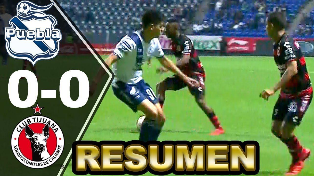 PUEBLA vs XOLOS de TIJUANA 00 [RESUMEN COMPLETO] Liga MX