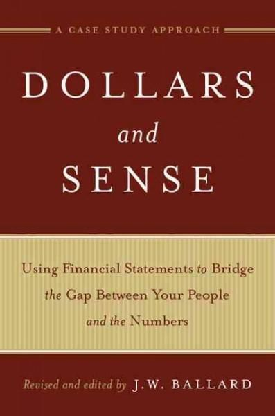 Dollars and Sense Using Financial Statements to Bridge the Gap