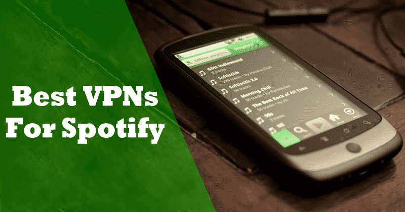 10 Best VPNs For Spotify Unblock & Access Spotify (With