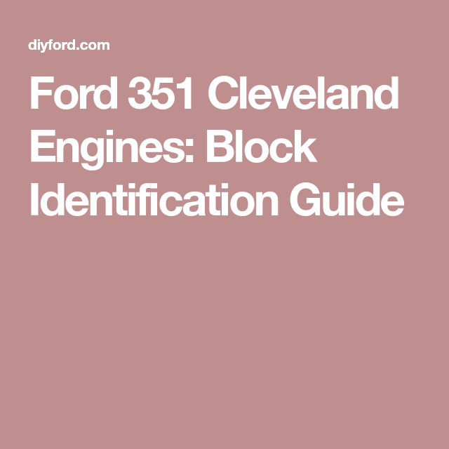 Ford 351 Cleveland Engines: Block Identification Guide | 351