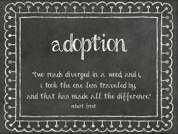a9d8b5576c Adoption quotes! Adoption  A Road Less Traveled