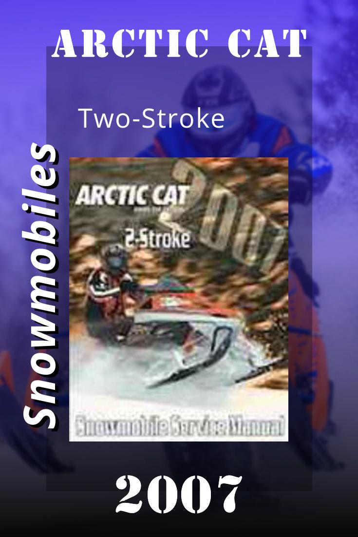 2007 Arctic Cat Two Stroke Factory Service Manual Arctic Cats Repair Manuals