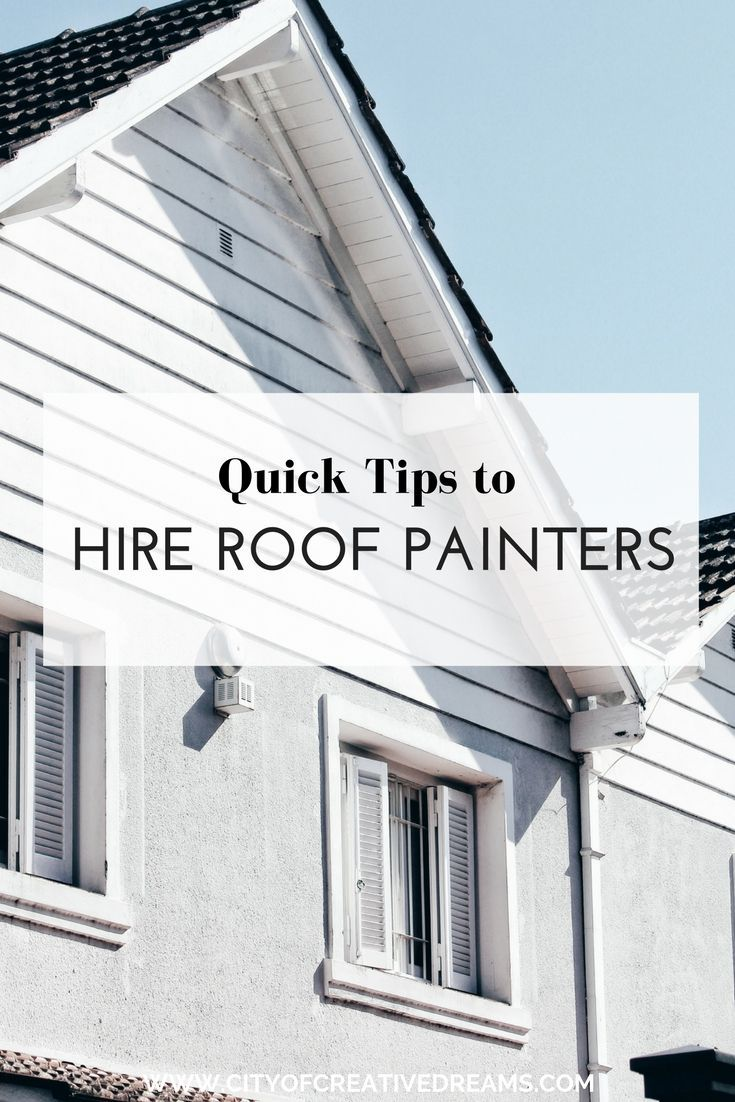 Quick tips to hire roof painters city of creative dreams roof