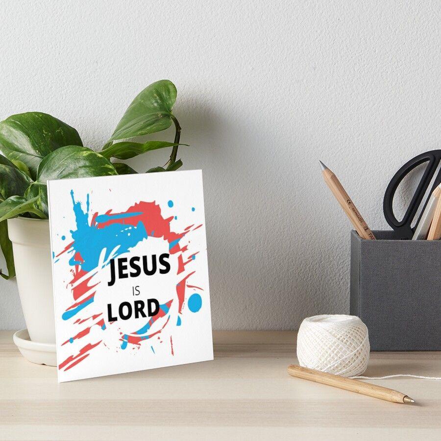 Jesus is lord art board print by jesusarmy in 2020