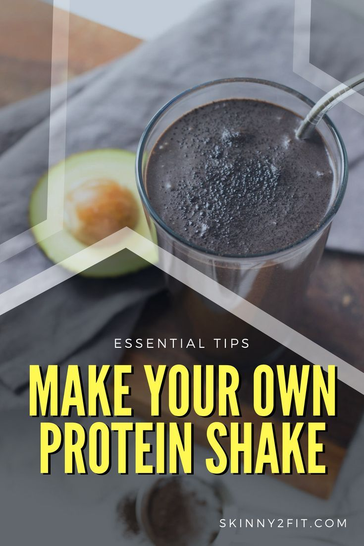 Essential Tips For Making Your Own Protein Shake | Protein ...