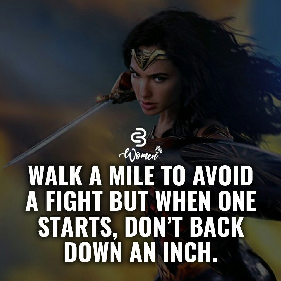 Anyone Who Truly Knows Me Knows That If You Bring It I M Working Overtime To Shut It Down Wonder Woman Quotes Determination Quotes Inspiration Woman Quotes