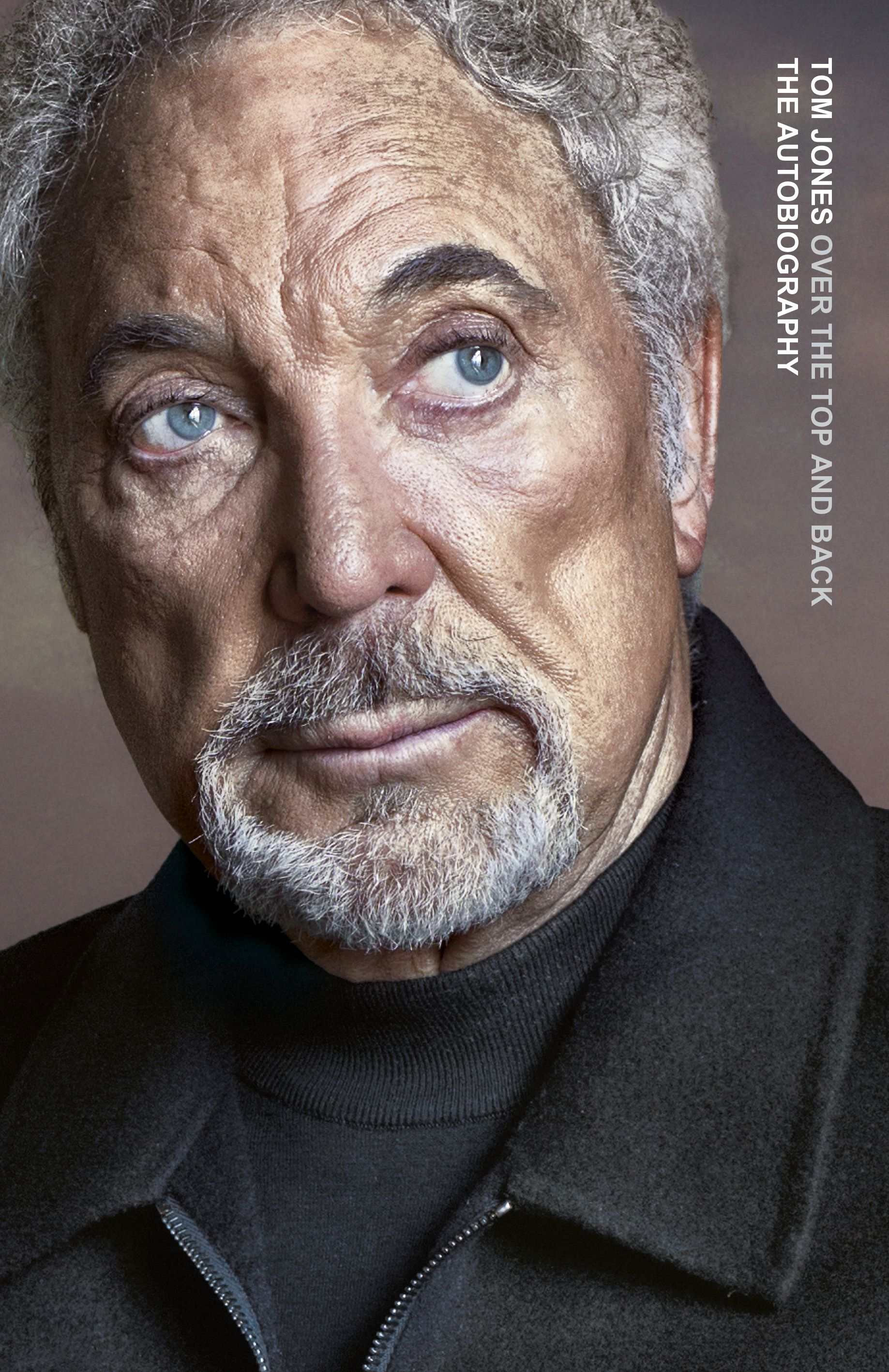 Over The Top And  Back: The Autobiography —  Tom Jones