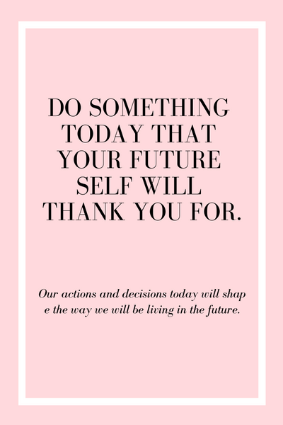 What you do today affects tomorrow quote