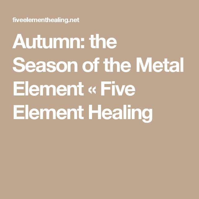 Autumn: the Season of the Metal Element «  Five Element Healing
