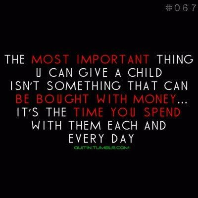 Spend Time With Your Kidsnot Money Quotes Quotes Words Wise