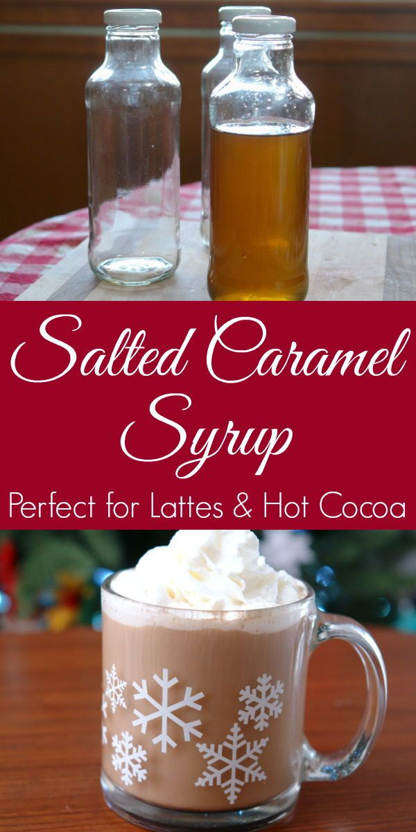 Salted Caramel Coffee Syrup   Recipe   Delicious holiday recipes, Christmas sweets recipes ...