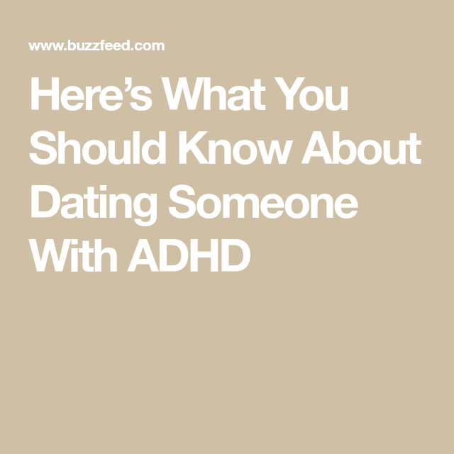What to expect when dating a man with adhd
