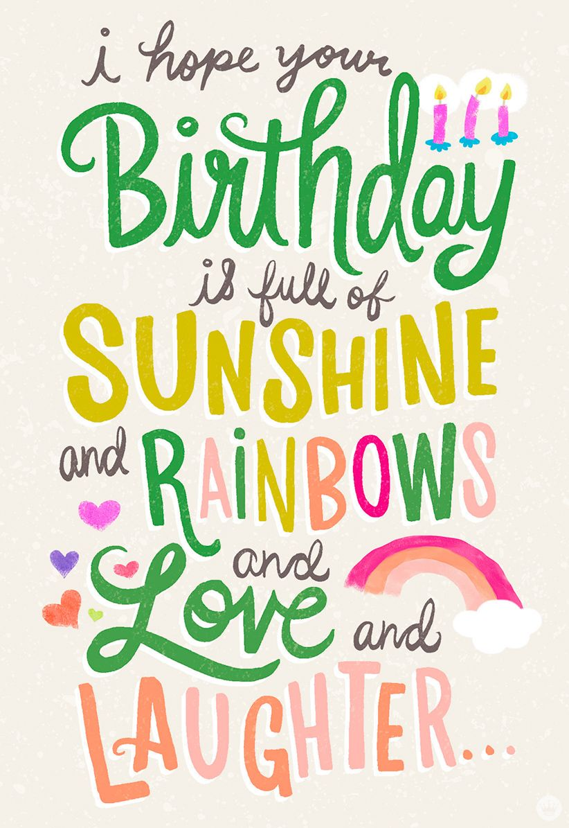 A Birthday Full Of Sunshine Rainbows Love And Laughter We Cant Think Better Way To Wish Someone Happy Than With This Fun Hand Lettered