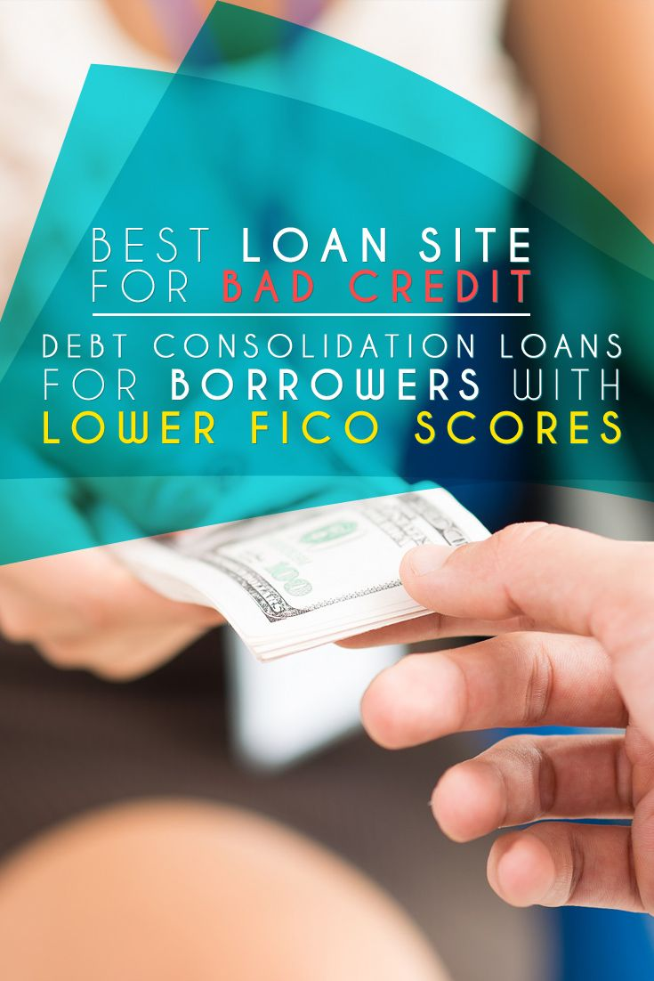 There Are Plenty Of Bad Credit Loan Sites But Finding The Best Loans Means Finding The One You Ca Debt Consolidation Loans Best Loans Bad Credit Personal Loans