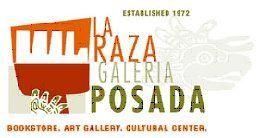 La Raza Galería Posada ~ Sacramento, CA