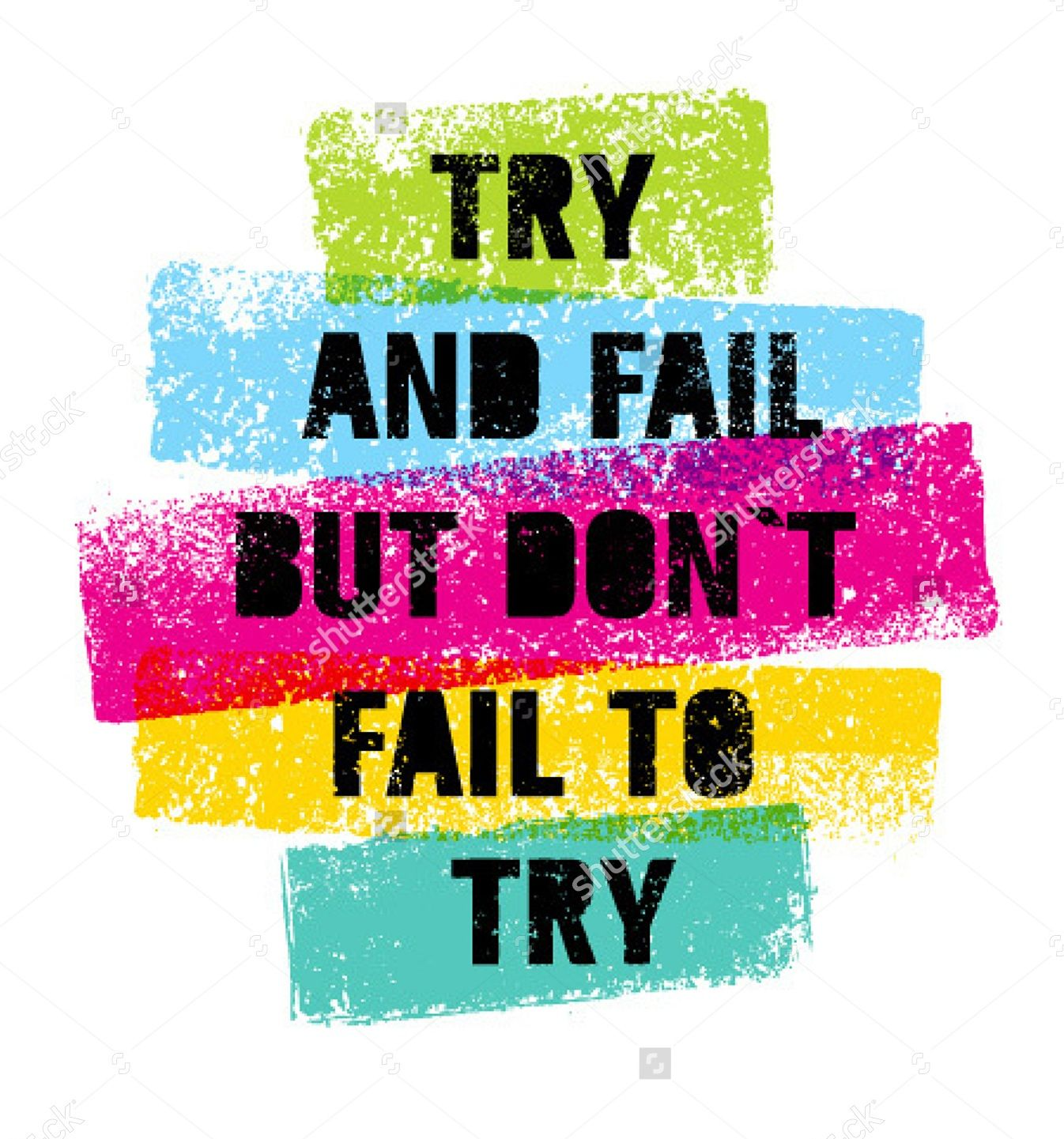 Don T Fail To Try Life Quotes Motivational Quotes Inspirational Quotes Pictures