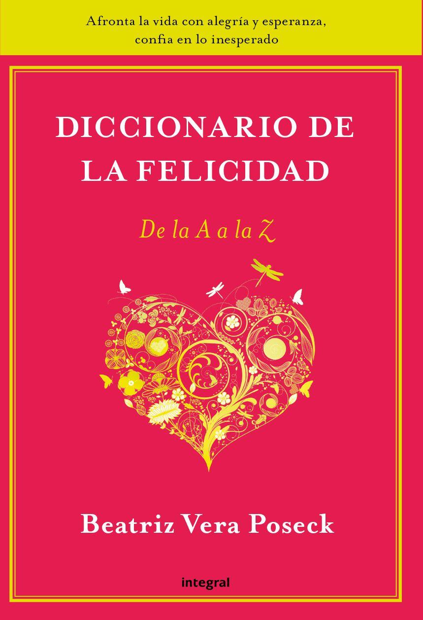 Diccionario de la Felicidad. De la A a la Z (Ed. Integral