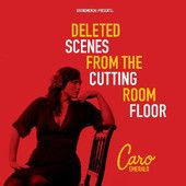 Deleted Scenes from the Cutting Room Floor, Caro Emerald