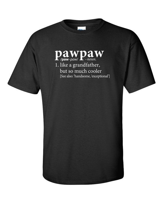 d2c2436233 Definition of a Grandfather PAWPAW Tee Shirt T-Shirt by huckabuck