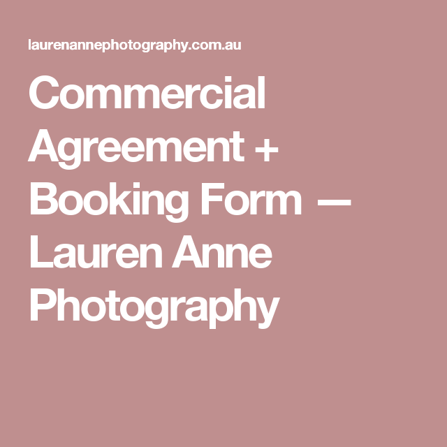 Commercial Agreement  Booking Form  Lauren Anne Photography