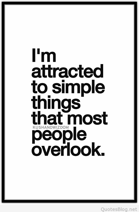 Im Attracted To Simple Things Quote Quotes Quotes