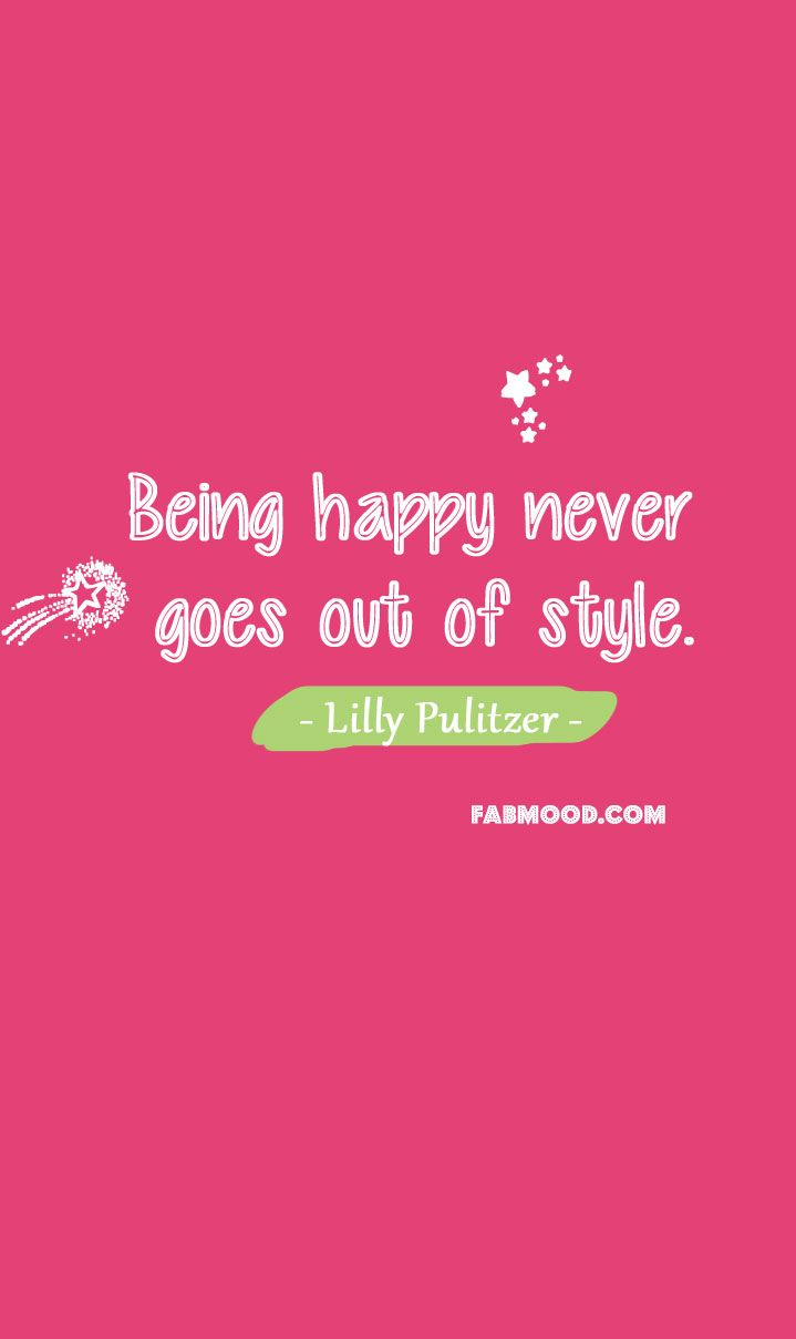Being happy never goes out of style. - happy quotes ,everyday quotes , find inspiration quotes , funny quotes, everyday quotes