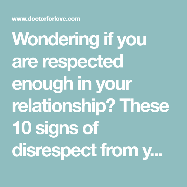 Of respect in signs relationship of lack 10 Signs