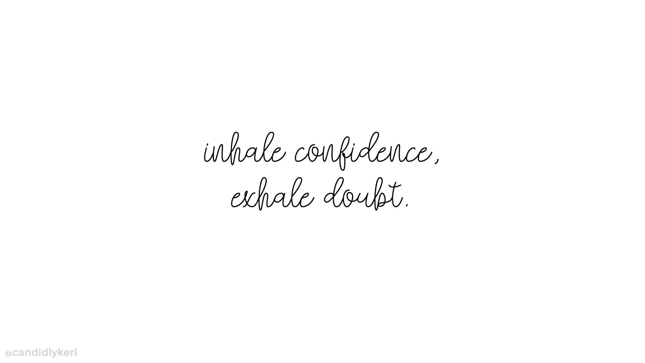 Inhale Confidence Exhale Doubt Desktop Desktop Background Quote Positive Quotes Wallpaper Laptop Wallpaper Desktop Wallpapers