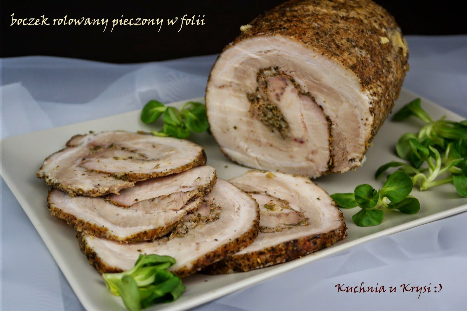Kuchnia U Krysi Boczek Rolowany Pieczony W Folii Culinary Recipes Food Cooking
