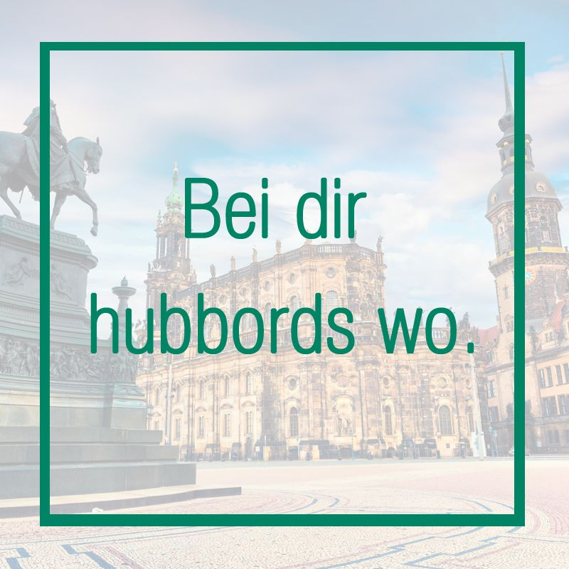 Hubbords Du Meinst Bestimmt Blubberts D Sachsisch Sachsisch Dialekt Lustig