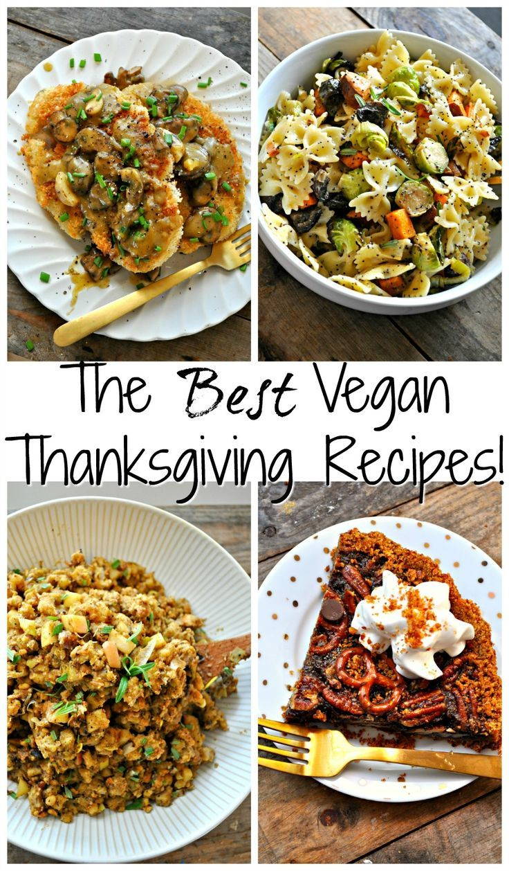 The Best Vegan Thanksgiving Recipes Vegan Recipes Vegan