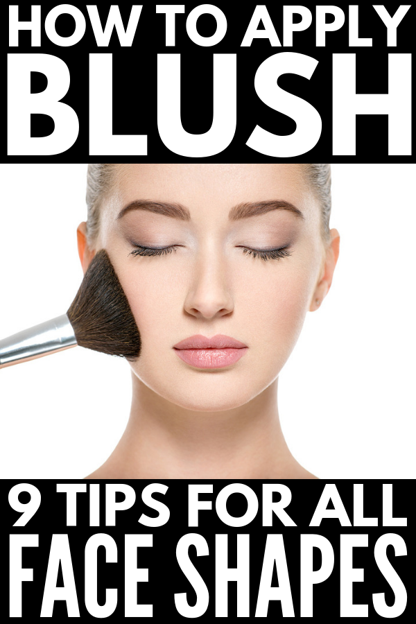 How to Properly Apply Blush 9 Tips for Every Face Shape