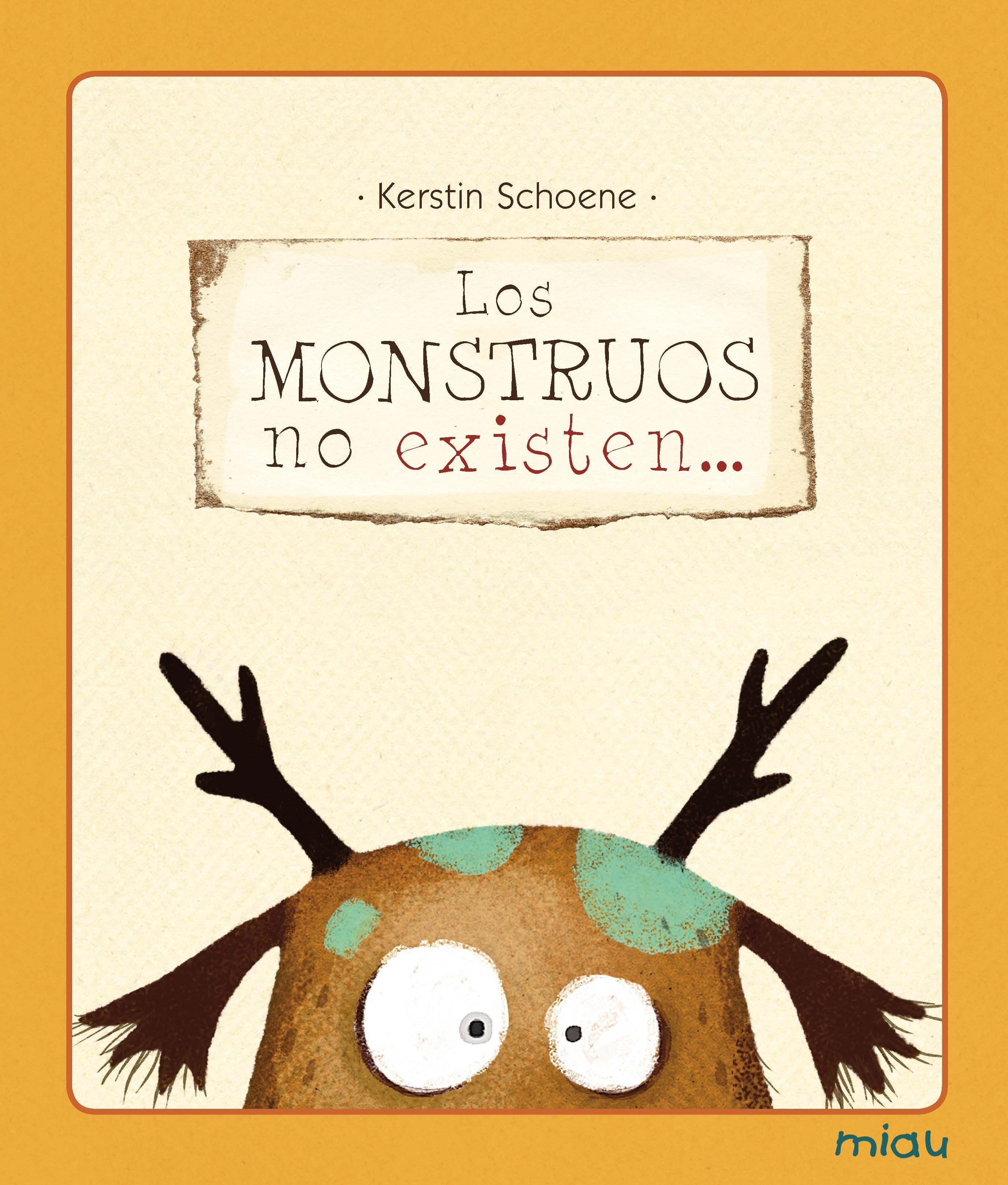 Los monstruos no existen..., Kerstin Schoene. Libro para niños De 3 ...