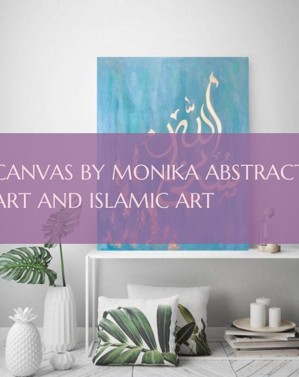 canvas by monika abstract art and islamic art