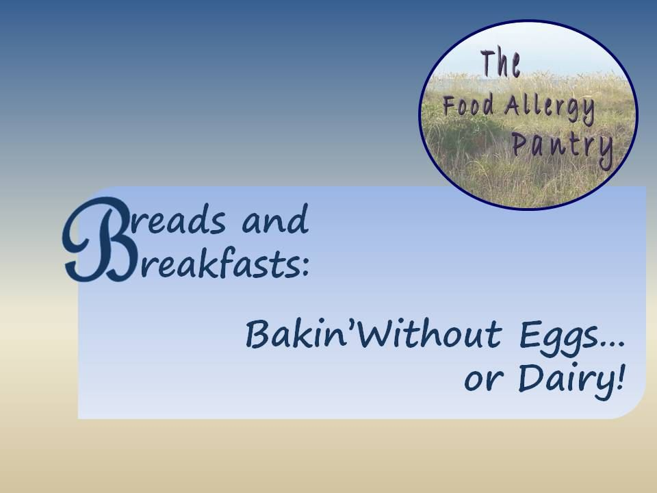 Breads and Breakfasts: Bakin' Without Eggs...or Dairy! by AllNaturalNotions on Etsy