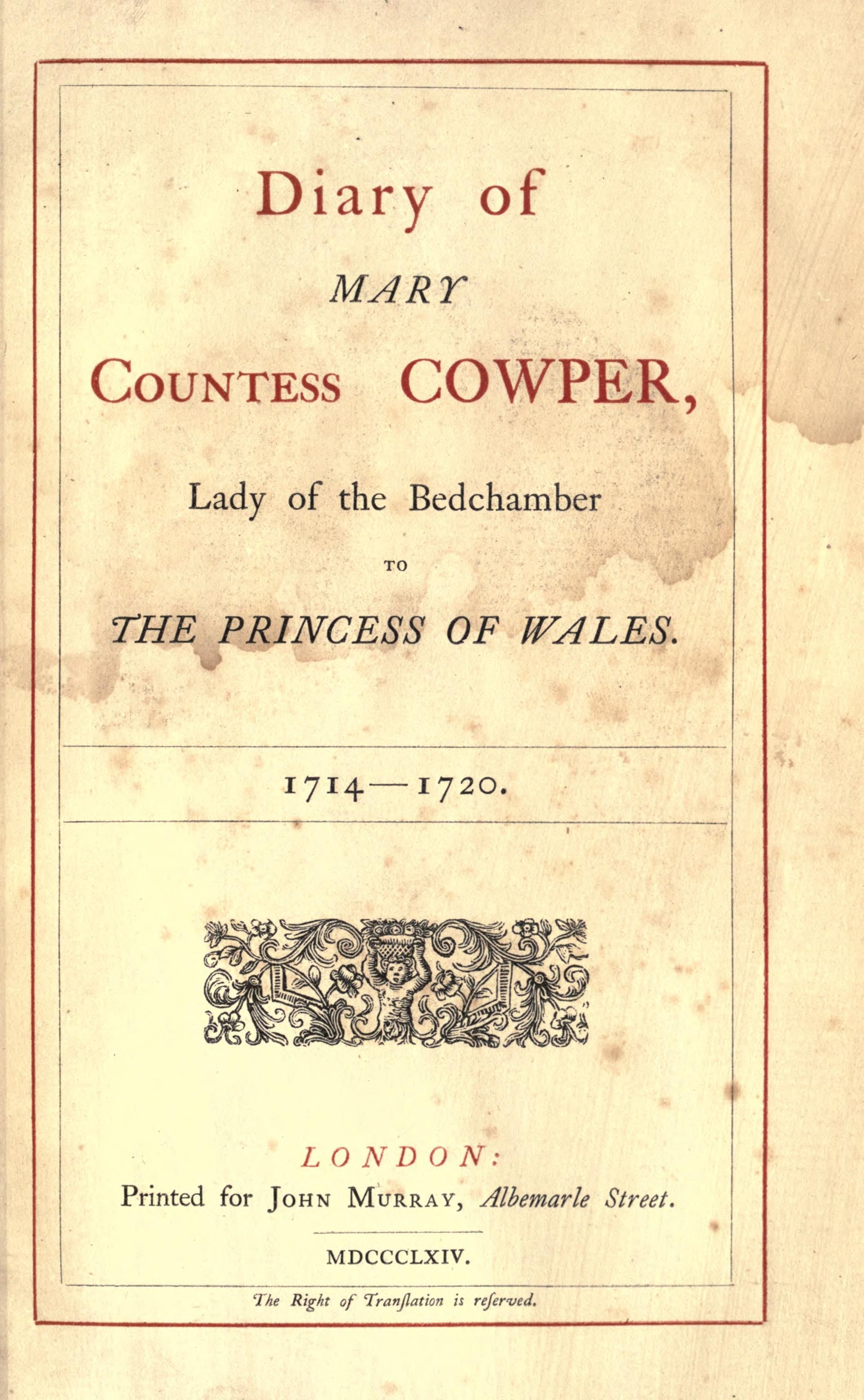 Diary of Mary countess Cowper, lady of the bedchamber to the Princess of Wales…