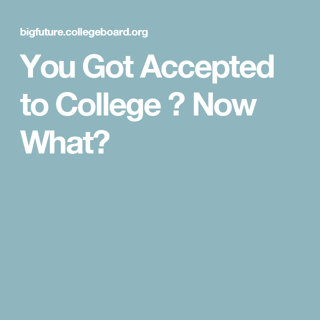 accepted to college