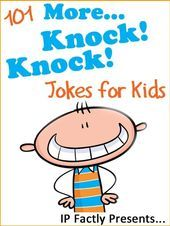 101 More Knock Knock Jokes for Kids Joke Books for Kids Book 2 Pages 56 Cre  fun things