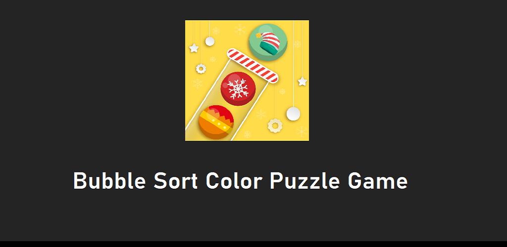 Bubble Sort Color Puzzle Game Kostenlos Am Pc Spielen So Geht Es In 2020 Color Puzzle Puzzle Game Bubble Sort