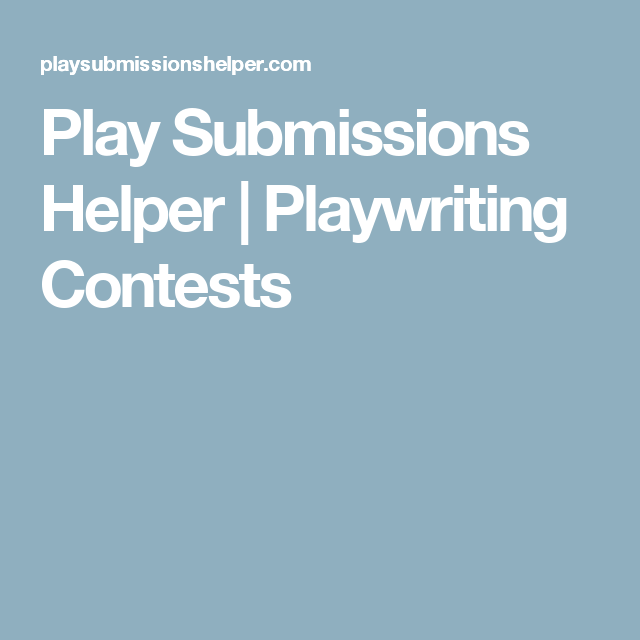 Play Submissions Helper | Playwriting Contests | PlayWriting