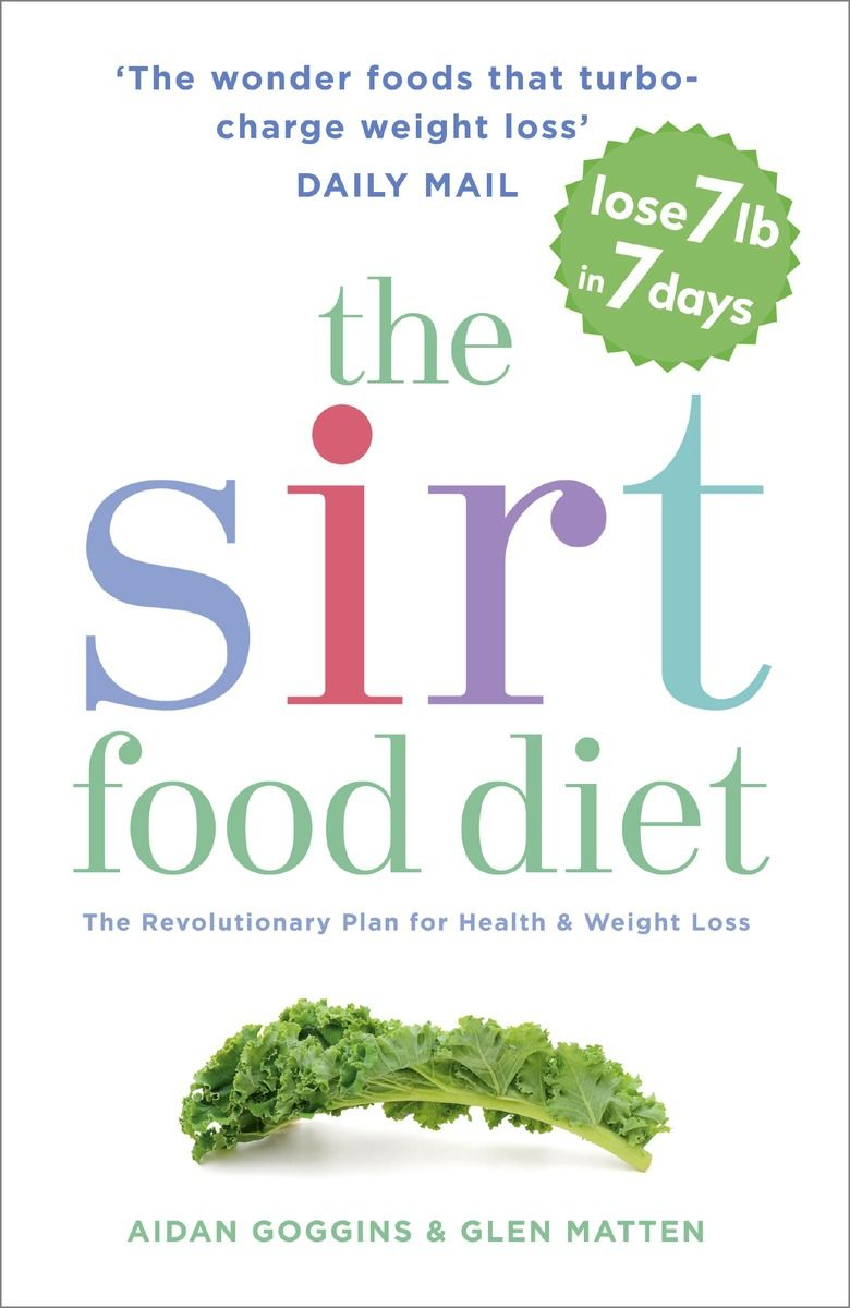 The Sirtfood Diet Paperback Softback Aidan Goggins Healthy Diet Tips Diet Diet Recipes