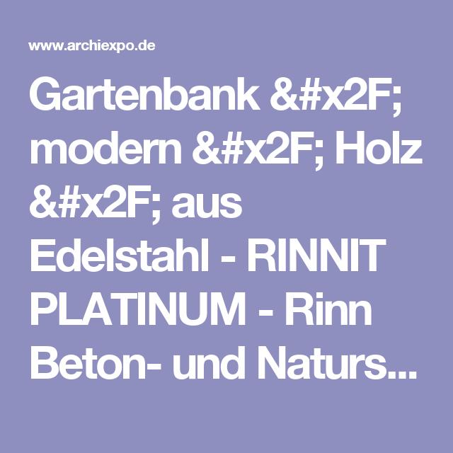 Gartenbank modern beton  Gartenbank / modern / Holz / aus Edelstahl - RINNIT PLATINUM ...