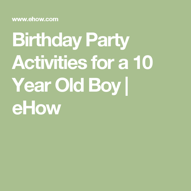 Birthday Party Activities For A 10 Year Old Boy