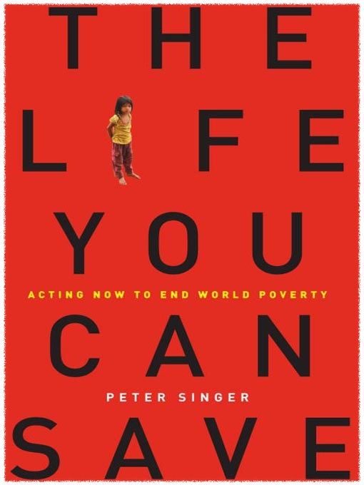 The Life You Can Save  Talks about what it takes/costs to save a life.  Good book on poverty.