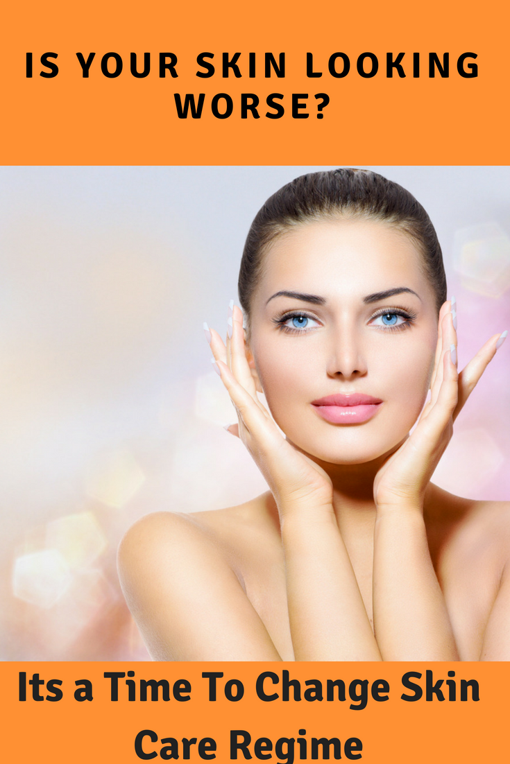 Get To Know How Often Do You Need To Change Your Skin Care Regime Skin Care Skin Care Treatments Regime