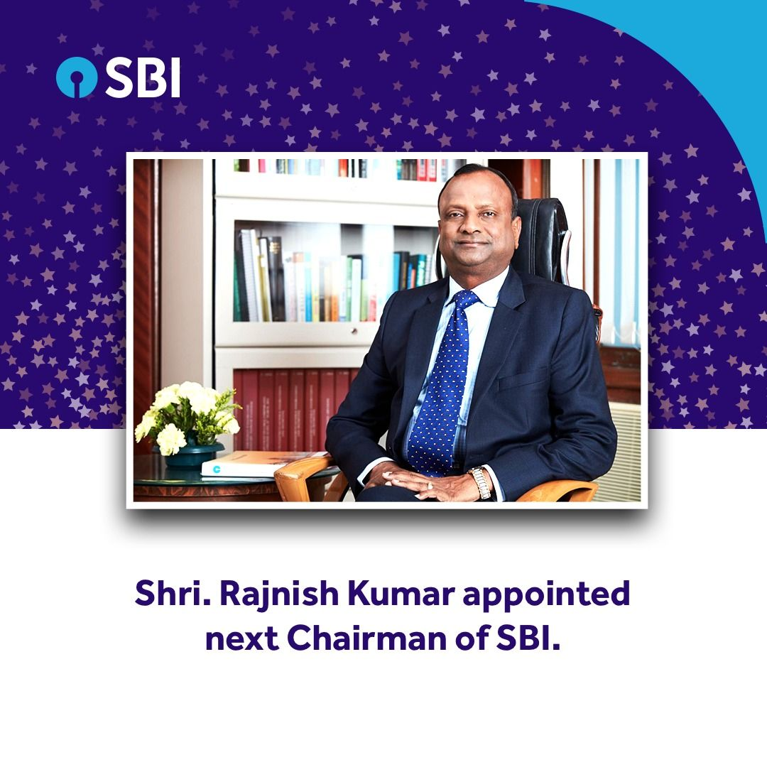Shri Rajnish Kumar has been appointed the next Chairman of