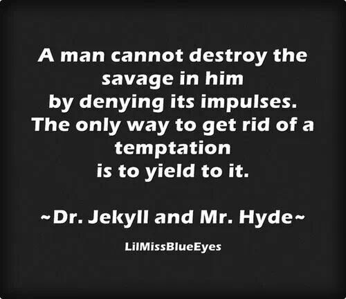Dr Jekyll And Mr Hyde Quote Words Pinterest Jekyll And Mr