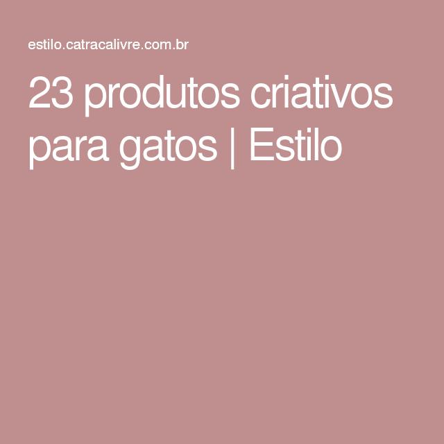 23 produtos criativos para gatos | Estilo