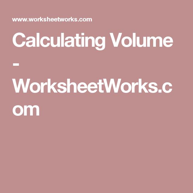Calculating Volume - WorksheetWorks.com | Volume | Math ...